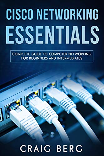 Compare Textbook Prices for Cisco Networking Essentials: Complete Guide To Computer Networking For Beginners And Intermediates Code tutorials  ISBN 9798654241658 by Berg, Craig