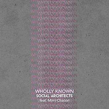 Wholly Known (feat. Mimi Chacon)