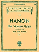 The Virtuoso Pianist in Sixty Exercises for the Piano: Book 1 (Schirmer's Library, Volume 1071)