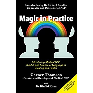Magic in Practice (Second Edition): Introducing Medical NLP: the art and science of language in healing and health Kindle Edition