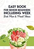 Easy Book For Senior Beginners Including Week Diet Plan & Meal Ideas: Ketogenic Diet And Intermittent Fasting Weight Loss Guide (English Edition)