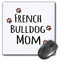 3dRose マウスパッド フレンチブルドッグ ドッグ ママ - 犬種 - 茶色の泥だらけの肉球プリント - 犬好きの誇りを持つママペットオーナー - 20.32×20.32cm (mp_154121_1)