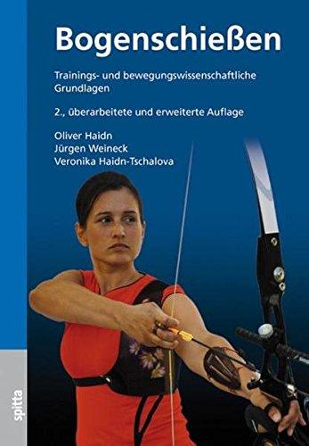 Bogenschießen: Trainings- und bewegungswissenschaftliche Grundlagen: Trainingswissenschaftliche Grundlagen