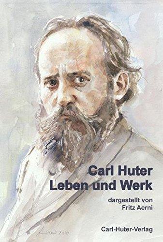 Carl Huter - Leben und Werk: Selbstzeugnisse und Dokumente.