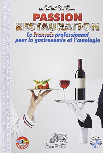 Passion restauration. Le français professionel pour la gastronomie et l'enologie. Ediz. italiana e francese. Con CD Audio
