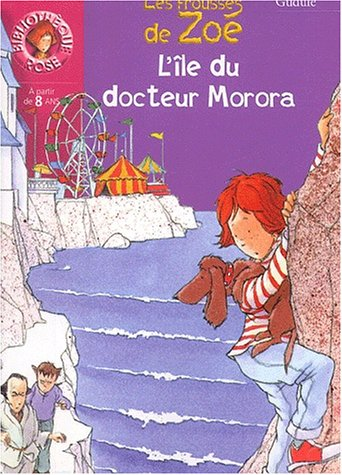 L'Ile du docteur Morora : Les Frousses de Zoé