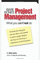 Bare Bones Project Management: What you can't not do by Bob Lewis (2006-05-24) Paperback