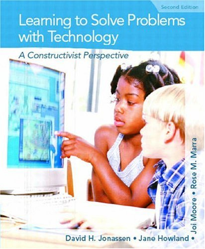 Learning To Solve Problems With Technology A Constructivist Perspective 2nd Edition