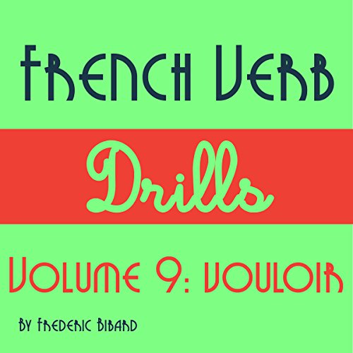 French Verb Drills Featuring the Verb Vouloir     Master the French Verb Vouloir (To Want) - With No Memorization!              De :                                                                                                                                 Frederic Bibard                               Lu par :                                                                                                                                 Frederic Bibard                      Durée : 1 h et 19 min     Pas de notations     Global 0,0