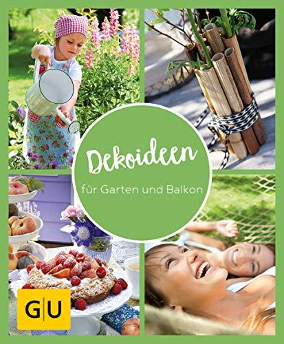 GU Aktion Ratgeber Junge Familien - Dekoideen für Garten und Balkon: Gestaltungsideen für jeden Typ (GU Garten Extra)
