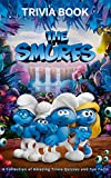 Quizzes Fun Facts The Trivia Book: Better Explained, Counterintuitive And Fun Trivia Smurfs (Unofficial Book) (English Edition)