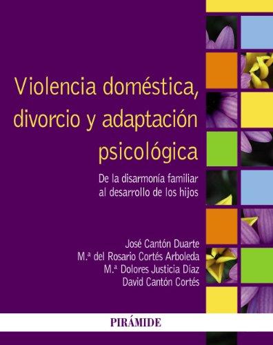 Violencia doméstica, divorcio y adaptación psicológica: De la disarmonía familiar al desarrollo de los hijos (Psicología)