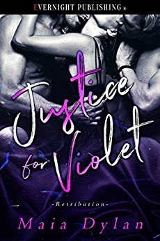 Justice for Violet (Retribution Book 1) by [Maia Dylan]