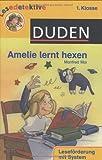Amelie lernt hexen: 1. Klasse. Leseförderung mit System - Manfred Mai
