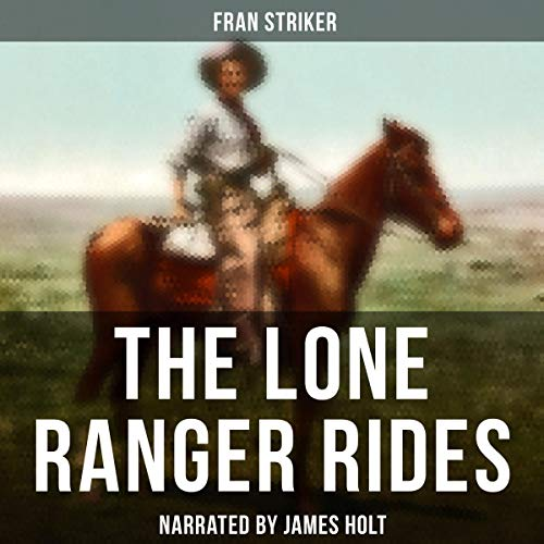 The Lone Ranger Rides audiobook cover art