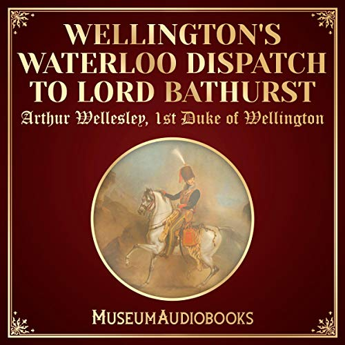『Wellington's Waterloo Dispatch to Lord Bathurst』のカバーアート