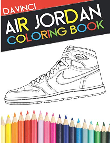 Air Jordan Coloring Book: Sneaker Adult Coloring Book: 2 (DaVinci Coloring Book Collection)