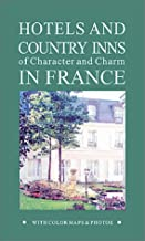 Hotels and Country Inns of Character and Charm in France (RIVAGES HOTELS OF CHARACTER & CHARM)