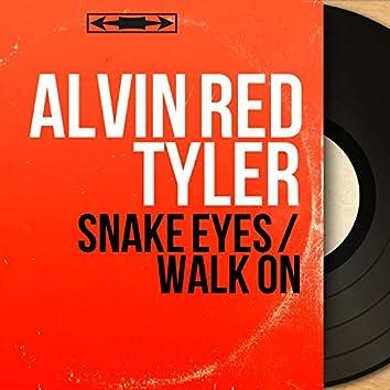 Snake Eyes / Walk On (Mono Version)