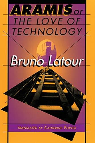 Latourruno: Aramis, or the Love of Technology