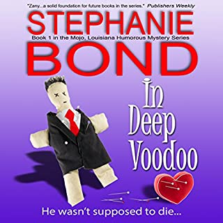 In Deep Voodoo (Mojo, Louisiana humorous mystery series #1)     Mojo, Louisiana Humorous Mystery Series, Book 1              By:                                                                                                                                 Stephanie Bond                               Narrated by:                                                                                                                                 Maureen Jones                      Length: 10 hrs and 5 mins     2 ratings     Overall 5.0