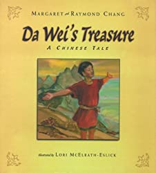 Da Wei's Treasure: A Chinese Tale by Margaret and Raymond Chang, illustrated by Lori McElrath-Eslick