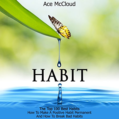 Habit: The Top 100 Best Habits audiobook cover art