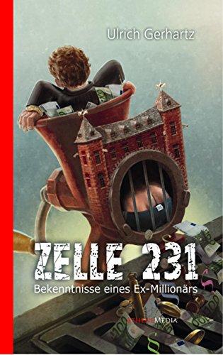 ZELLE 231: Bekenntnisse des Ex-Millionärs Gustav Ojehminee (German Edition)