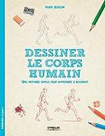 Dessiner le corps humain - Une méthode simple pour apprendre à dessiner de Mark Bergin