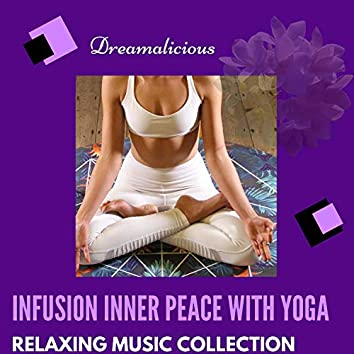Infusion Inner Peace With Yoga - Relaxing Music Collection