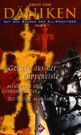 Erich von Däniken - Auf den Spuren der All-Mächtigen 6: Geister a.d. Puppenkiste