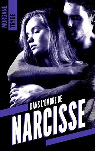 Dans l'ombre de Narcisse par [Morgane Tryde]