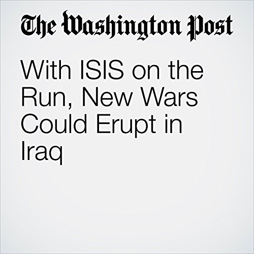 With ISIS on the Run, New Wars Could Erupt in Iraq cover art