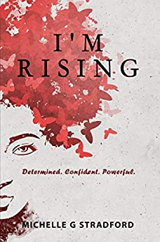 I'm Rising: Determined. Confident. Powerful. by [Michelle G. Stradford]
