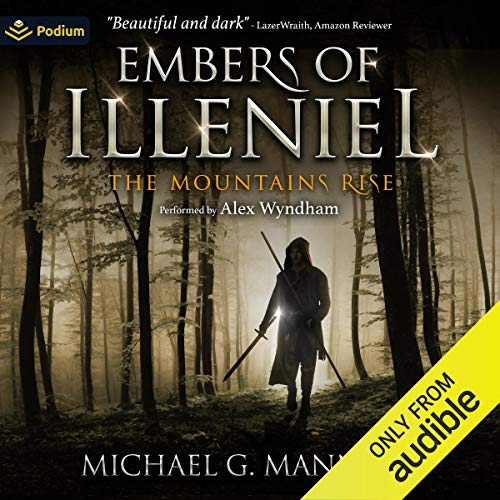 The Mountains Rise: Embers of Illeniel, Book 1