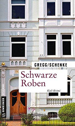Schwarze Roben: Kiel-Krimi (Kriminalromane im GMEINER-Verlag) (Kommissar Fricke und Staatsanwältin Karinoglous)