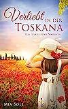 Verliebt in der Toskana: Sommerroman 2021: Das Aroma eines Sommers (VERLIEBT ...)