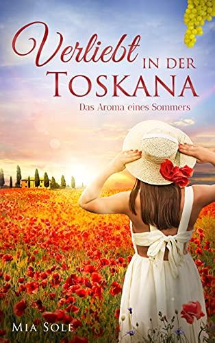 Buchseite und Rezensionen zu 'Verliebt in der Toskana: Sommerroman 2021: Das Aroma eines Sommers (VERLIEBT ...)' von Mia Sole