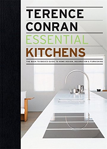 Essential Kitchens: The Back to Basics Guide to Home Design, Decoration & Furnishing