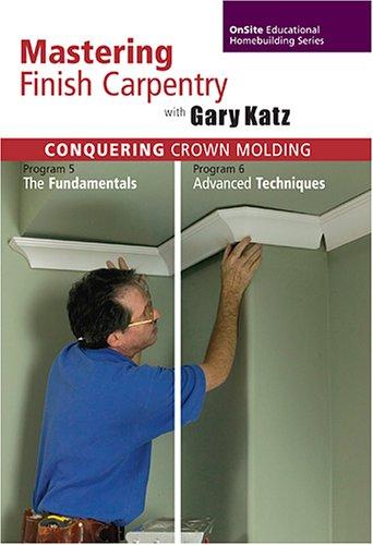 Conquering Crown Molding, Programs 5 & 6