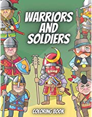 Warrior And Soldiers Coloring Book: 19 Big Illustrations With Warriors And Soldiers - Perfect For Kids Ages 6-12 - Additionally A Colored Pattern To Be Colored To Each Drawing (Coloring Books)
