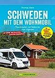 Schweden mit dem Wohnmobil: Traumrouten von Skane bis zum Siljansee (Wohnmobil-Führer)