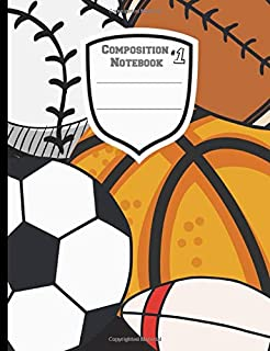 Composition Notebook: College Ruled Lined Paper. Ideal For Students & Basketball, Football, Soccer, Rugby, Baseball Fans