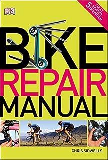 Bike Repair Manual (Dk) by Chris Sidwells (2013-05-01)