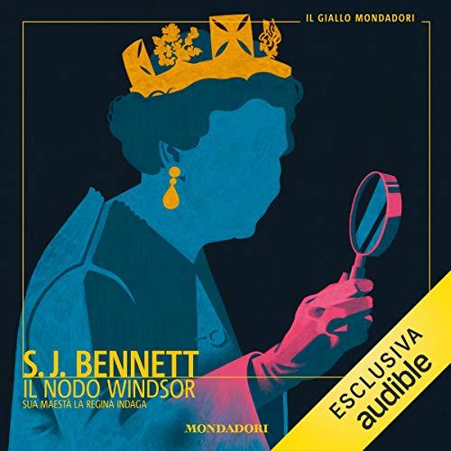 Il nodo Windsor: Sua Maestà la regina indaga