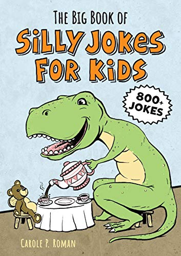 The Big Book of Silly Jokes for Kids (Big Book of Silly Jokes for Kids Series)
