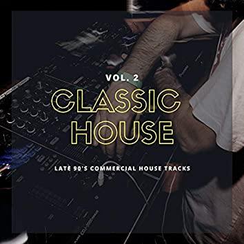 Classic House, Vol. 2 - Late 90's Commercial House Tracks