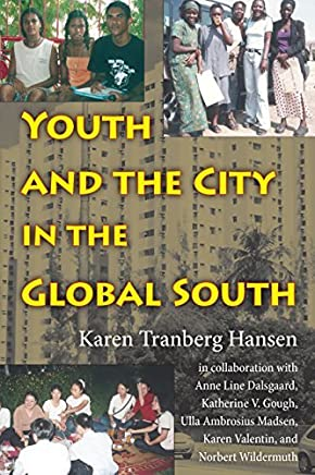 Youth and the City in the Global South (Tracking Globalization) by Karen Tranberg Hansen (2008-06-13)