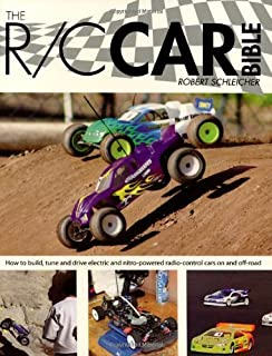 The R/C Car Bible: How to Build, Tune and Drive Electric and Nitro-powered Radio Control Cars on and Off Road