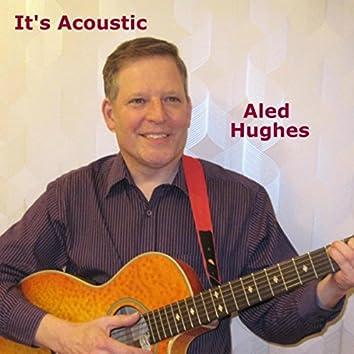 It's Acoustic